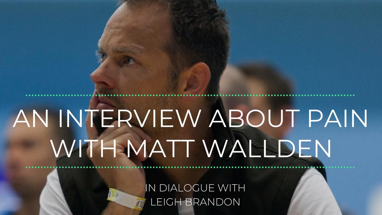 An Interview on Persistent Pain with Matt Wallden