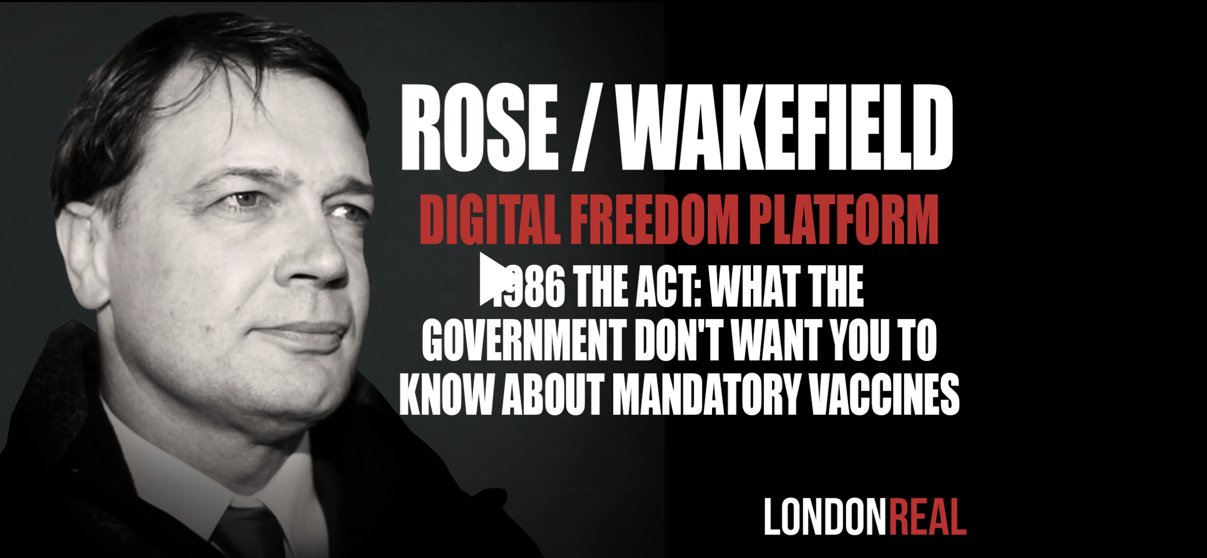 Dr Andrew Wakefield – 1986 The Act: What The Government Don't Want You To Now About Mandatory Vaccines